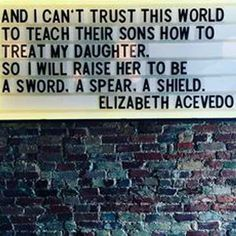 Intersectional Feminism True. This is how I'd raise my daughter. So this is how I shall live.