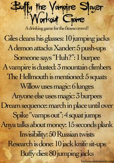 I watch too much Buffy the Vampire Slayer. If you're like me, you might as well get a workout during your leisure time. (If you're not, I suggest you start watching it.)
