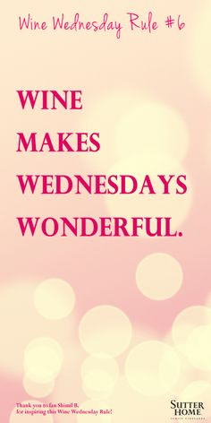 Wine Wednesday Rule #6 (sidenote: or any day!) #winewednesday #WW ( (Wine makes every day wonderful LOL)