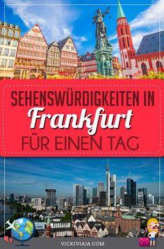Ein Tag in Frankfurt. Hier findest du die schönsten Orte und Tipps, sowie die eine praktische Reiseroute für einen Tag in Frankfurt. #Vickiviaja