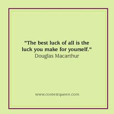 #LuckyQuote Lucky Quotes, Douglas Macarthur, Good Luck, Wisdom, Good Things, How To Make, Best Of Luck