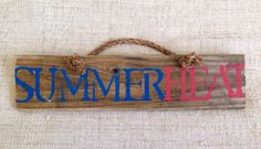 Summer Heat reclaimed pallet wood sign with ripe by SeaCityDesigns