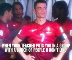When your teacher puts you in a In a bunch of people you don't like! Ronaldo Memes, Pe Teachers, Soccer Memes, Dude Perfect, Boring Life, Play Soccer, Your Teacher, Funny Babies, Funny Posts