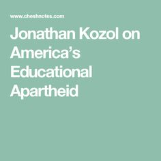 "analysis on jonathan kozol s still separate still unequal Free essay: in the essay ""still separate, still unequal"" by jonathan kozol, the situation of racial segregation is refurbished with the author's beliefs that."
