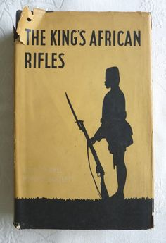 """H. Moyse-Bartlett, """"The King's African Rifles: A Study in the Military History of East and Central Africa, 1890-1945"""" (first edition, 1956) - history of a British colonial regiment - World War 1 / World War 2 / British Empire interest - www.vanishederas.com"""