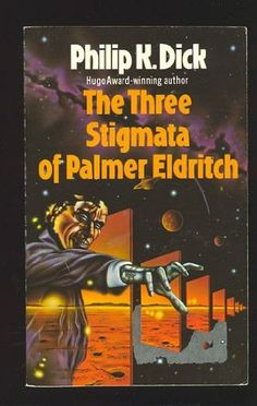 Philip K. Dick - The Three Stigmata of Palmer Eldritch