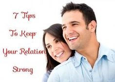 7 Tips to Keep Your Relationship Strong
