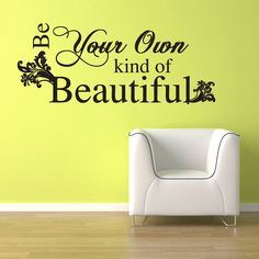 Be Your Own Kind Of Beautiful Wall Decal   Quote Wall Decal   Teen Wall  Decal Part 47