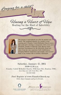 Having a Heart of Hope - Healing from the Hurt of Infertility. A FREE event, Saturday, January 25th at 10 a.m. Foundry United Methodist Church of Houston is hosting a community-wide event for women struggling with infertility. Author/ Speaker, Lesli Westfall of Dancing Upon Barren Land Ministry is the guest speaker. Guest Speakers, Grief, Ministry, Houston, Dancing, Identity, It Hurts, January, Healing