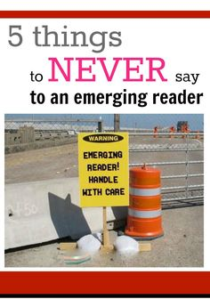 5 things to never say to emerging reader...everyone needs to read this!