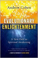 Evolutionary Enlightenment:  a book about spiritual awakening for our contemporary world!