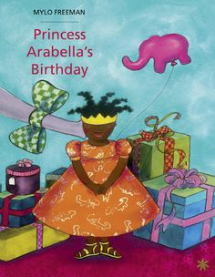 It's Princess Arabella's birthday. She wants a very special present. Read happy stories about birthdays. Best Children Books, Kids Story Books, Childrens Books, Princess Stories, Earth Book, Happy Stories, Green Books, African Culture, Early Childhood Education
