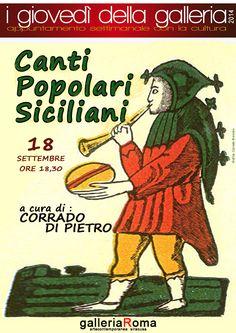 galleriaRoma piazza San Giuseppe 2 #Siracusa I CANTI POPOLARI SICILIANI a cura di Corrado di Pietro  Giovedì 18 settembre ore 18,30