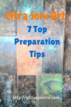 Before you start making Citra Solv Art, read this blog post for 7 Top Preparation Tips http://gillianpearce.com/woyww-citra-solv-art-top-7-preparation-tips/