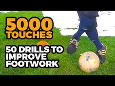5000 Touches Workout Guide - 50 Drills to Improve Your Footwork Fast - YouTube
