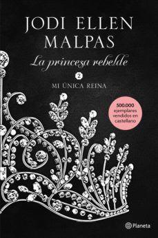 Mi única Reina La Princesa Rebelde 2 Jodi Ellen Malpas Pdf Epub Leer Libros Online Libros Para Leer Libro Online