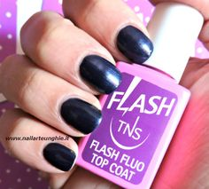Flash Top Coat Fluo E Flash Top Coat Matte By Tns Cosmetics: Opinioni, Recensione, Swatches | Tutto Nail Art & Unghie