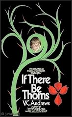 V. C. Andrews     Dollanganger Series  Book # 3   If There Be Thorns    http://completevca.com/lib_doll_attic.shtml#