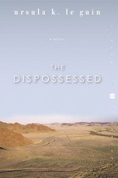 The Dispossessed, by Ursula Le Guin.  My favorite book for all eternity.