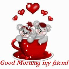 Creddy 🧸 Gif - Good Morning My Friend Good Morning Coffee Images, Good Morning Funny Pictures, Good Night Love Images, Good Night Image, Good Morning Good Night, Good Morning Wishes Friends, Good Morning Messages, Good Morning Greetings, Good Morning Quotes