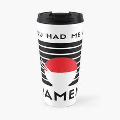 You had me at RAMEN - Get yourself a funny custom desing from RIVEofficial Redbubble shop : )) .... tags: #ramen #youhadme  #funny #humorous #noodles #tasty #japan #asia #soup #tasty #china #findyourthing #shirtsonline #trends #riveofficial #favouriteshirts #art #style #design #nature #shopping #insidecollection #redbubble #digitalart #design #fashion #phonecases #access #customproducts #onlineshopping #accessories #shoponline #onlinestore #shoppingonline Funny Design, Ramen, Travel Mug, Noodles, Custom Design, Asia, Soup, Trends, Mugs