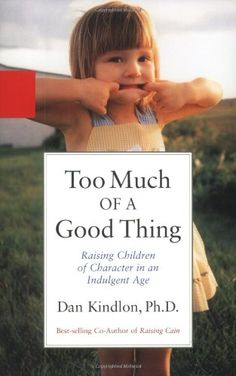 Too Much of a Good Thing: Raising Children of Character in an Indulgent Age by Dan Kindlon http://www.amazon.com/dp/0786886242/ref=cm_sw_r_pi_dp_XBnGvb05AX3NQ