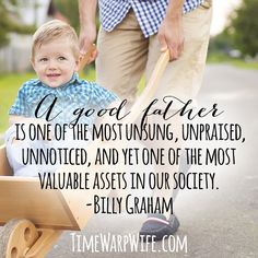 A good father. Quote by Billy Graham