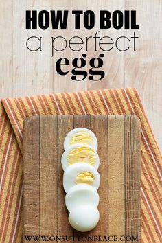 How To Boil a Perfect Egg | step by step directions that work every time! | On Sutton Place