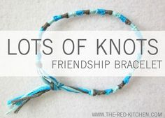 the red kitchen: Lots of Knots Friendship Bracelet (A Tutorial In 6 Easy Steps)