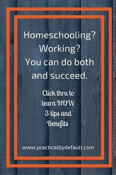Be successful homeschooling and working outside the home, click thru to learn how!