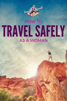 Want to learn how to travel safely as a woman? This guide has everything from before you go to what to do at the airport, how to find accommodation and how to handle yourself on the street *Updated Guide*