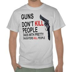 37+ Guns Don't Kill People Dad Design