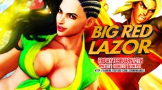 Playing Street Fighter V! - Big Red Lazor Feb 12th @ 4pm CET