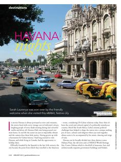 Originally published in Garden & Home (January View the pdf here: Garden and Home Havana Travel Jan 2015 Havana Club, Havana Nights, Night Garden, Cuba, Taj Mahal, Home And Garden, Romantic, Writing, Country