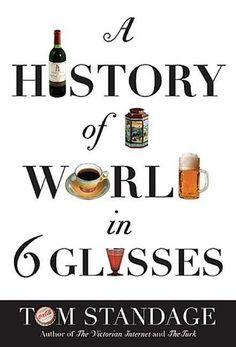 A History of the World in 6 Glasses  A very approachable history of drink: Beer, Wine, Whiskey, Coffee, Tea and Cola.  Lots of good information for trivia parties.  Makes you convinced that humans drugs of choice are alcohol and caffeine.