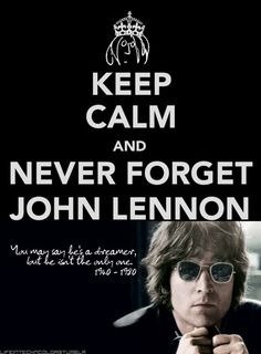 The Beatles Poster - Keep Calm And Never Forget John Lennon