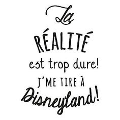 Sticker mural Disneyland Noir 40 x 60 cm The Words, Cool Words, Typographie Logo, Quote Citation, Mantra, French Quotes, Visual Statements, Positive Attitude, Sentences