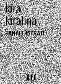 Panait Istrati - Kira Kiralina, #ücretsizkitapoku, #epuboku, #pdfoku, #epub, #pdf, #ekitap,ücretsiz kitap oku, epub oku, pdf oku , #Kira Kiralina , #Panait Istrati ,  Kira Kiralina, Panait Istrati'nin ilk romanıdır. Romain Rolland'ın okur okumaz hayran kaldığı, ve bütün dünyaya 'yeni bir Gorki' diye sunduğu Istrati, bu yapıtında çocukluğunda dinlediği bir öyküyü, pazarcı Stavro'nun yaşamını, onun ağzından anlatır. Bir bölümü Romanya'da, bir bölümü ise İstibdat zamanı İstanbul'unda ve Osmanlı… Coding, Libros, Programming