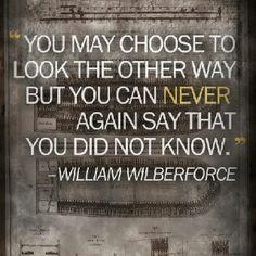 Anti human slavery/trafficking.  William Wilberforce, one of my heroes.