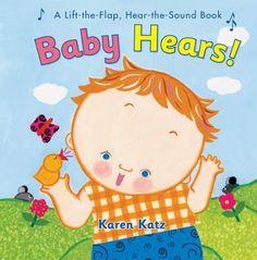 Amazon.com: Baby Hears: A Lift-the-Flap Hear-the-Sound Book (9780547554365): Karen Katz: Books