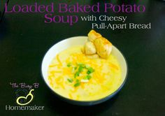 Loaded Baked Potato Soup with Cheesy Pull-Apart Bread -The Busy B Homemaker
