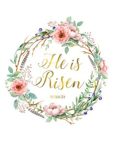 He is risen Easter Printable Art Floral Wreath Watercolor