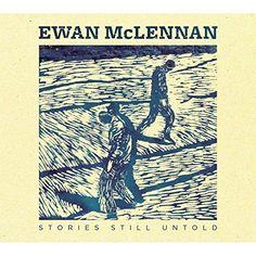 Ewan Mclennan - Stories Still Untold
