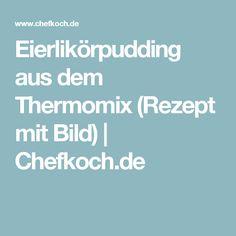 Eierlikörpudding aus dem Thermomix (Rezept mit Bild) | Chefkoch.de