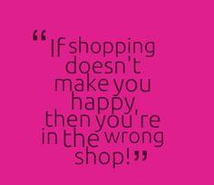 Funny shopping quotes and sayings. Sunday Quotes, Happy Quotes, Best Quotes, Happiness Quotes, Quotes Quotes, Qoutes, Funny Videos, Brigitte Nielsen, Design Garage