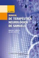 Manual de terapéutica neurológica de Samuels / Martin A. Samuels, Allan H, Ropper ; traducción, Beatriz Magri Ruiz.