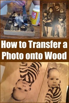Toss the Boring Frames: How to Transfer a Photo onto Wood...: