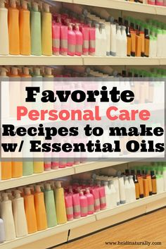 Learn how to make your own personal care products that are safe, easy to make, and safe for your family. Best recipes for successful products.  via /heidinaturally/