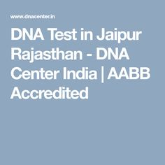 DNA Test in Jaipur Rajasthan - DNA Center India | AABB Accredited