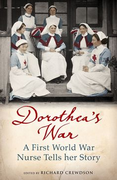 #ThrowbackThursday Dorothea's War: A First World War Nurse Tells her Story (edited by Richard Crewdson) | Val Poore's Memoir Reviews